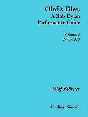 Olof's Files: A Bob Dylan Performance Guide: Volume 3: 1978-1979 (Vol 3) by Bjo