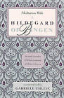 Meditations with Hildegard of Bingen by Gabriele Uhlein (Paperback, 1987)