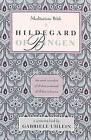 Meditations with Hildegard of Bingen by Gabriele Uhlein (Paperback, 1987)