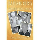 Memoirs of a Working Man 9781449093495 by Bob Oliver Paperback