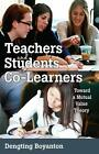 Teachers and Students as Co-Learners von Dengting Boyanton (2014, Gebundene Ausgabe)