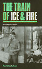 The Train of Ice and Fire: Mano Negra in Colombia by Ramon Chao (Hardback, 2009)