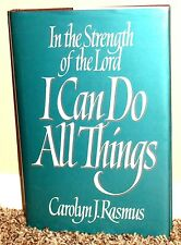 IN THE STRENGTH OF THE LORD I CAN DO ALL THINGS by Carolyn Rasmus 1ED LDS MORMON