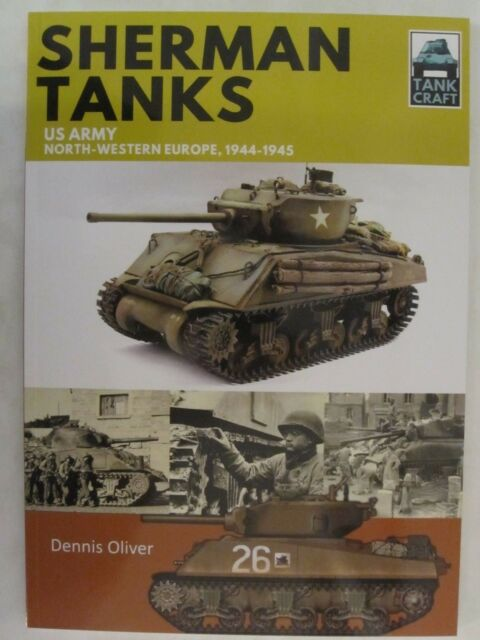 TankCraft Book: Sherman Tanks US Army, North-Western Europe, 1944–1945