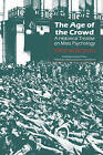 The Age of the Crowd: A Historical Treatise on Mass Psychology by Serge Moscovici (Paperback, 1985)