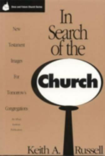 In Search Of The Church New Testament Images For Tomorrow s Congregations Once - $1.35