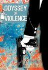 Odyssey of Violence 9781450241090 by Eric Carasella Paperback