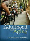 Adulthood and Aging by Marion G. Mason (Hardback, 2007)