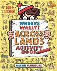 Where's Wally? Across Lands: Activity Book by Martin Handford (Paperback, 2016)