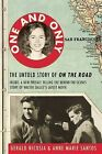 One and Only: The Untold Story of on the Road and Luanne Henderson, the Woman Who Started Jack Kerouac and Neal Cassady on Their Journey by Gerald Nicosia, Anne Marie Santos (Paperback / softback, 2012)