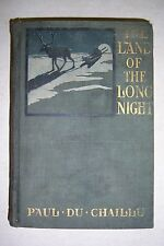 LAND OF THE LONG NIGHT By Paul DU CHAILLU. Illustrated by M. J. Burns. 1899