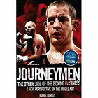 Journeymen: The Other Side of the Boxing Business, a New Perspective on the Noble Art by Mark Turley (Paperback, 2016)
