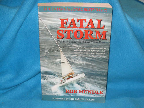 Fatal Storm ~ Rob Mundle. 54th  Sydney To Hobart Yacht Race Disaster in MELB