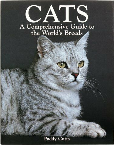 Cats  A Comprehensive Guide to the World s Breeds
