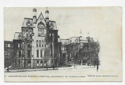 1906 UNIVERSITY OF PENNSYLVANIA HOSPITAL & ADMIN BUILDING Post Card #2989 |  eBay