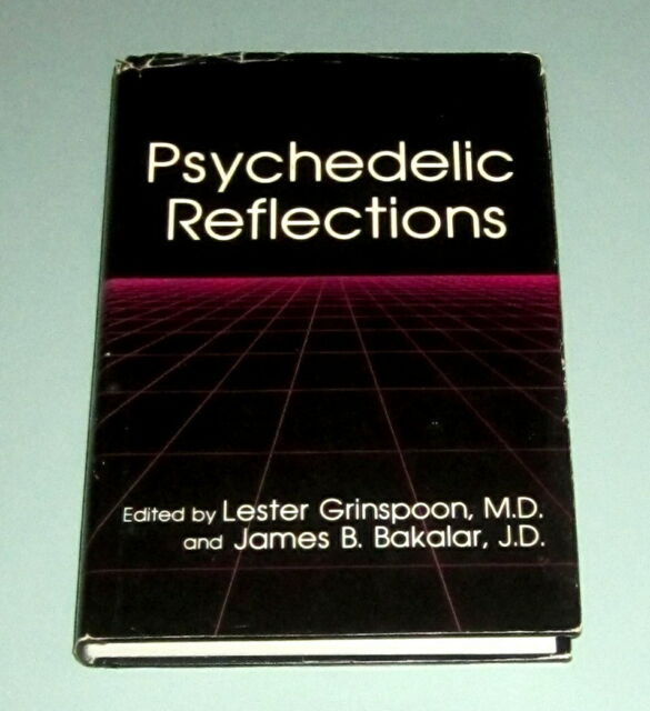 PSYCHEDELIC REFLECTIONS Timothy Leary Albert Hofmann Shulgin Cannabis LSD PEYOTE