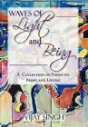 Waves of Light and Being: A Collection of Poems on Being and Loving by Vijay Singh (Hardback, 2012)