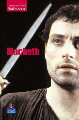 Macbeth (LONGMAN SCHOOL SHAKESPEARE),W. Shakespeare
