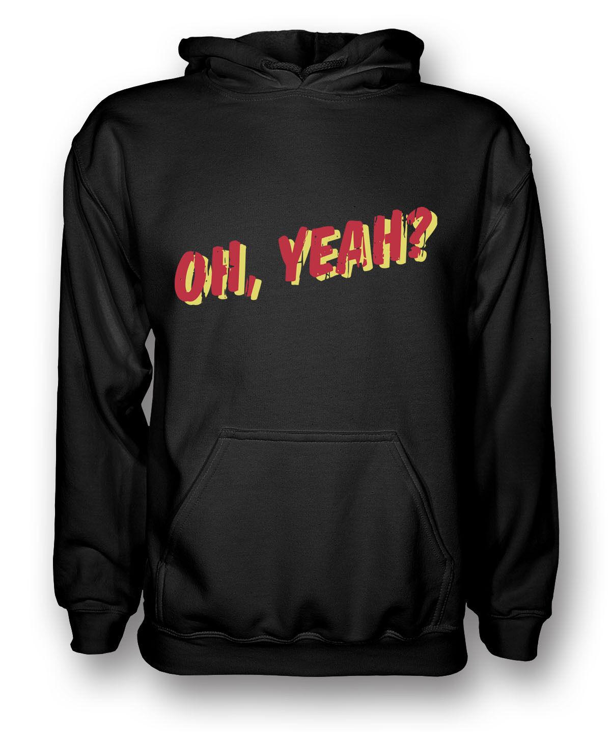 Oh Yeah Yeah Yeah - Funny Slogan - Mens Hoodie 24d5af