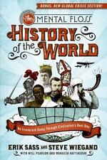 The Mental Floss History of the World : An Irreverent Romp Through Civilization's Best Bits by Mental Floss Editors, Steve Wiegand and Erik Sass (2009, Paperback)
