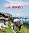 Almschmankerl von Herbert Gschwendtner (2013, Kunststoffeinband)
