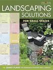 Landscaping Solutions for Small Spaces: 10 Smart Plans for Designing and Planting Small Gardens by Anne-Marie Powell (Paperback / softback, 2011)
