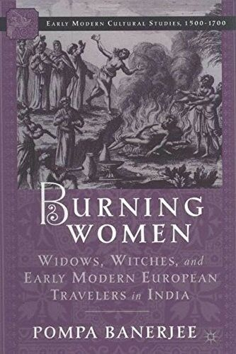 New, Burning Women: Widows, Witches, and Early Modern European Travelers in Indi