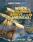 When Did Columbus Arrive in the Americas?: And Other Questions about Columbus's Voyages by Kathy Allen (Hardback, 2012)