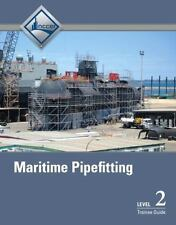 Maritime Pipefitting Level 2 Trainee Guide by NCCER