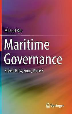 Maritime Governance: Speed, Flow, Form Process by Roe, Michael