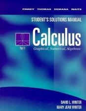 Student's Solutions Manual Calculus: Graphical, Numerical, Algebraic