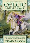 Celtic Myth and Magick: Harness the Power of the Gods and Goddesses by Edain McCoy (Paperback, 1995)