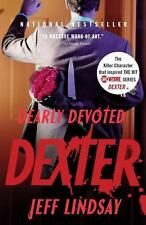 Dexter: Dearly Devoted Dexter by Jeff Lindsay (2006, Paperback)