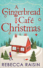 A Gingerbread Cafe Christmas: Christmas at the Gingerbread Cafe / Chocolate Dreams at the Gingerbread Cafe / Christmas Wedding at the Gingerbread Cafe by Rebecca Raisin (Paperback, 2015)