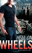 Black Knights Inc: Hell on Wheels 1 by Julie Ann Walker (2012, Paperback)