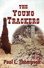 The Young Trackers by Paul L Thompson (Paperback / softback, 2009)