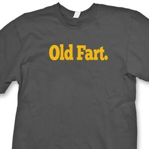 c61bf57514 OLD FART Funny T-shirt Over the Hill Geezer Vintage Gag Gift Tee ...