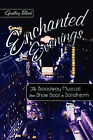 Enchanted Evenings: The Broadway Musical from  Show Boat  to Sondheim by Geoffrey Holden Block (Paperback, 2003)