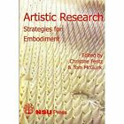 Artistic Research: Strategies for Embodiment by NSU Press (Paperback, 2015)