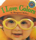 I Love Colours by Margaret Miller (Other book format, 1999)
