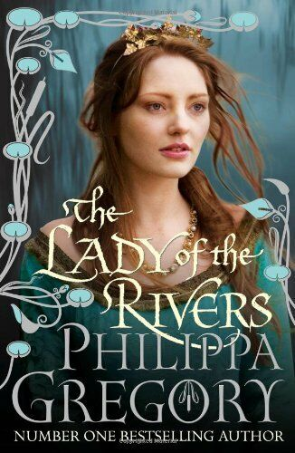 The Lady of the Rivers,Philippa Gregory