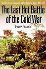 The Last Hot Battle of the Cold War: South Africa Vs. Cuba in the Angolan Civil War by Peter Polack (Hardback, 2014)
