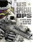 365: US Special Ops : The History, Weapons and Missions of Elite Military Forces by Fred Pushies (2016, Paperback)
