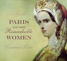 Paris and Her Remarkable Women: A Guide by Lorraine Liscio (Paperback, 2009)