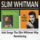 Irish Songs the Slim Whitman Way/Reminiscing by Slim Whitman (CD, Mar-2004, Beat Goes On)