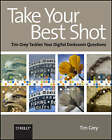Take Your Best Shot: Tim Grey Tackles Your Digital Darkroom Questions by Tim Grey (Paperback, 2008)