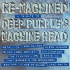 Re-Machined: A Tribute to Deep Purple's Machine Head by Various Artists (CD, Sep-2012, Eagle)