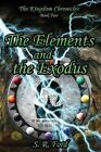 The Elements and the Exodus by S R Ford (Paperback / softback, 2013)