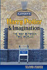 Harry Potter & Imagination: The Way Between Two Worlds by Travis Prinzi (Paperback, 2008)