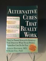 Alternative Cures That Really Work by Barry Fox and Ronald L. Hoffman 2007, Pbk